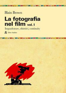 Listadelpopolo.it La fotografia nel film. Vol. 1: Inquadrature, obiettivi, continuity. Image