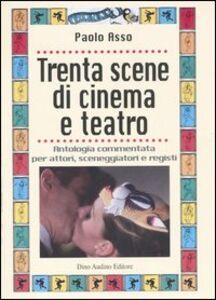 Trenta scene di cinema e teatro