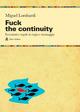 Fuck the continuity.