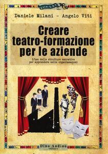 Creare teatro-formazione per le aziende
