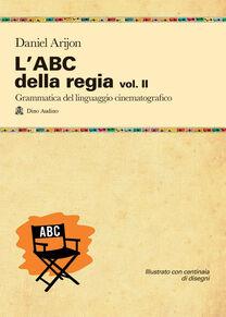 L' ABC della regia. Vol. 2