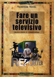 Antondemarirreguera.es Fare un servizio televisivo. Manuale pratico di videogiornalismo Image