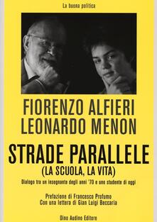 Strade parallele (la scuola, la vita). Dialogo tra un insegnante degli anni 70 e uno studente di oggi.pdf