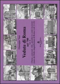 Vedute di Roma nel '700. Vol. 2: Chiese, conventi, ville, giardini in cento incisioni tratte dalle «Magnificenze di Roma» (voll. 6-10).