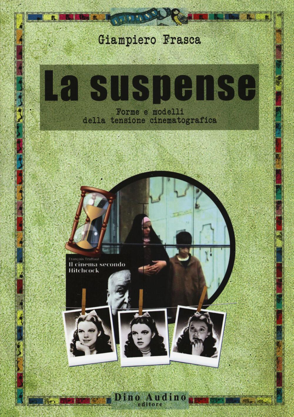 La suspense. Forme e modelli della tensione cinematografica