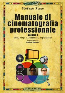 Daddyswing.es Manuale di cinematografia professionale. Vol. 1: Luce, corpi illuminanti, esposizione. Image