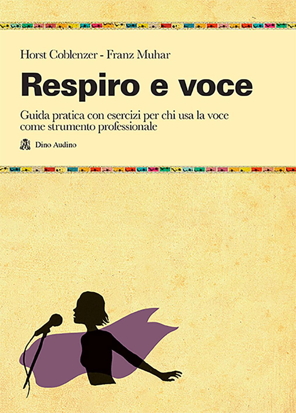 Respiro e voce. Manualetto di istruzioni per usare bene la voce