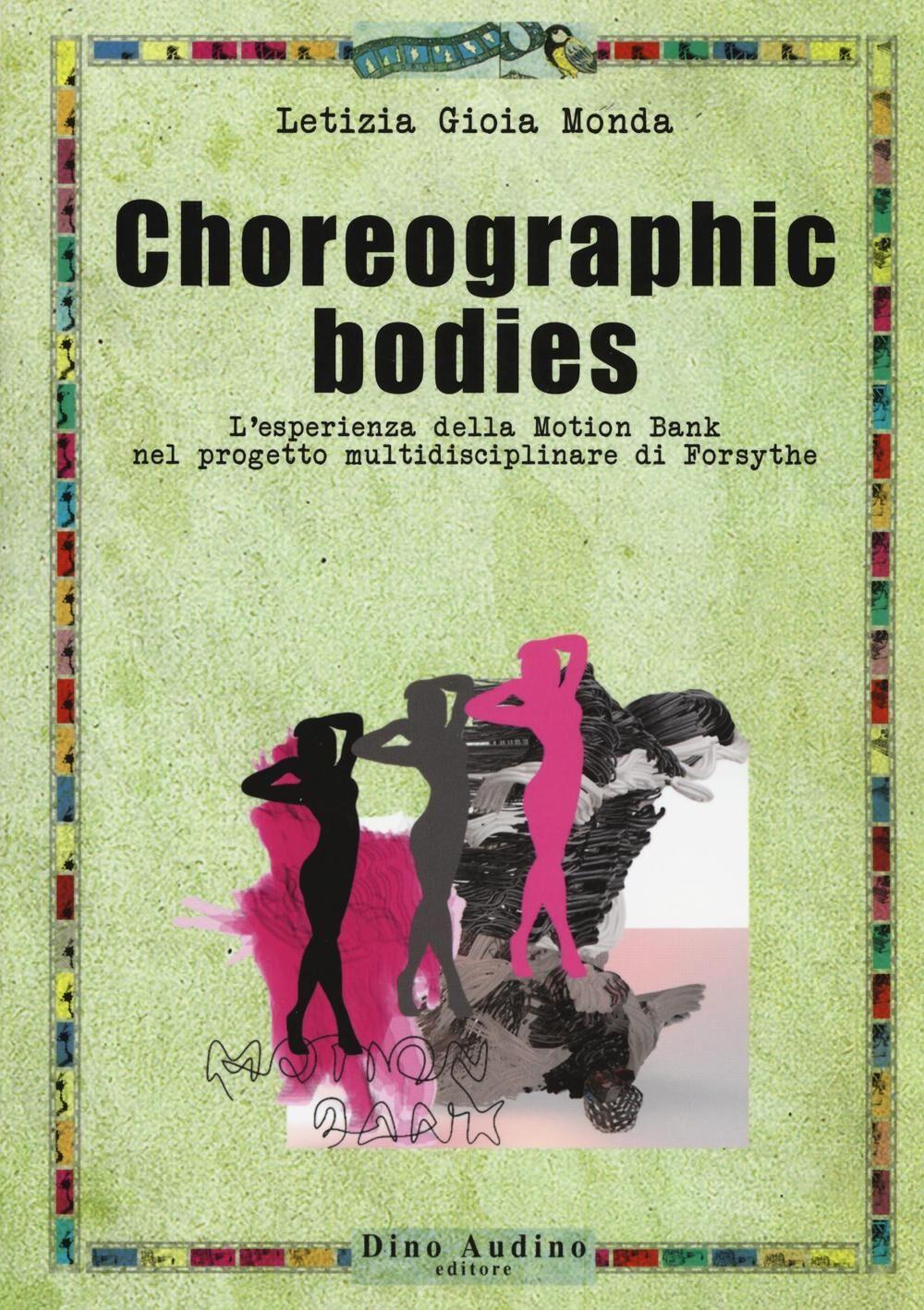 Choreographic bodies. L'esperienza della Motion Bank nel progetto multidisciplinare di Forsythe