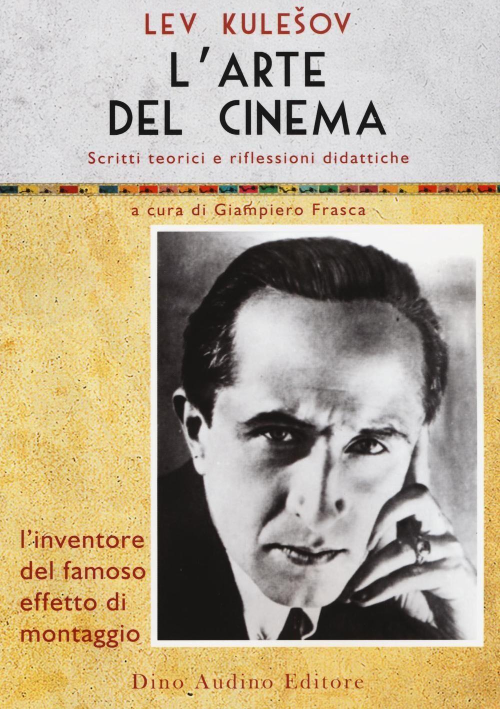L' arte del cinema. Scritti teorici e riflessioni didattiche