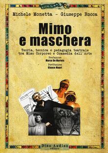 Mimo e maschera. Teoria, tecnica e pedagogia teatrale tra mimo corporeo e commedia dellarte.pdf
