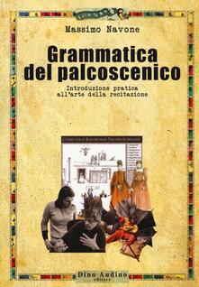 Listadelpopolo.it Grammatica del palcoscenico. Introduzione pratica all'arte della recitazione Image
