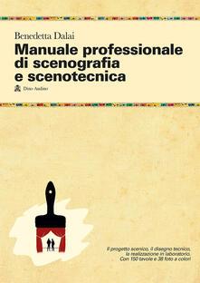 Grandtoureventi.it Manuale professionale di scenografia e scenotecnica. Ediz. illustrata Image
