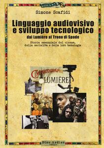 Libro Il linguaggio audiovisivo e sviluppo tecnologico Simone Scafidi