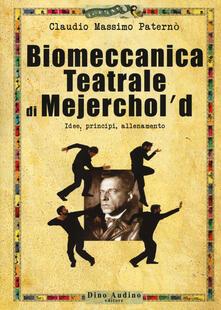 Filippodegasperi.it Biomeccanica teatrale di Mejerchol'd. Idee, principi, allenamento Image