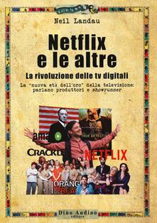 Amatigota.it Netflix e le altre... La rivoluzione delle tv digitali. La «nuova età dell'oro» della televisione: parlano produttori e «showrunner» Image