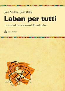 Winniearcher.com Laban per tutti. La teoria del movimento di Rudolf Laban. Un manuale Image