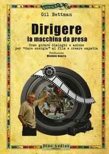 Dirigere la macchina da presa. Come girare dialoghi e azione per «dare energia» al film e creare empatia.pdf