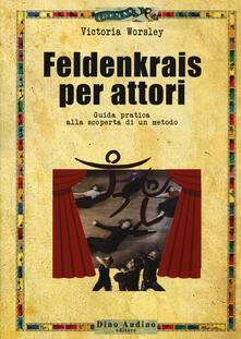 Promoartpalermo.it Feldenkrais per attori. Guida pratica alla scoperta di un metodo Image