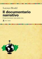 Il documentario narrativo. Come inventare una storia vera