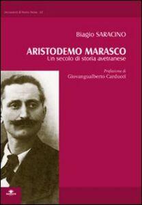 Aristodemo Marasco. Un secolo di storia avetranese
