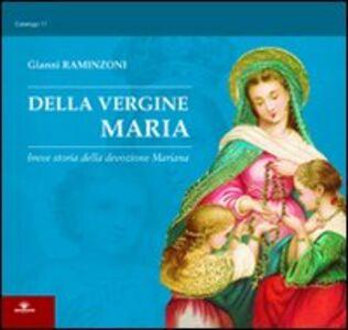 Della Vergine Maria. Breve storia della devozione mariana