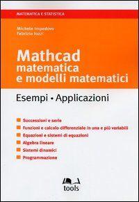 Mathcad. Matematica e modelli tematici. Esempi, applicazioni