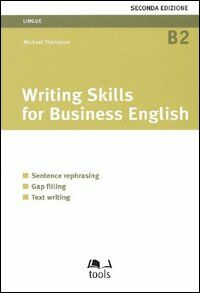 Writing skills for business english. Sentence rephrasing, gap filling, text writing