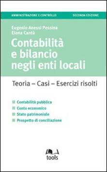 Contabilità e bilancio negli enti locali. Teoria, casi, esercizi risolti.pdf