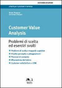 Customer value analysis. Problemi di scelta ed esercizi svolti