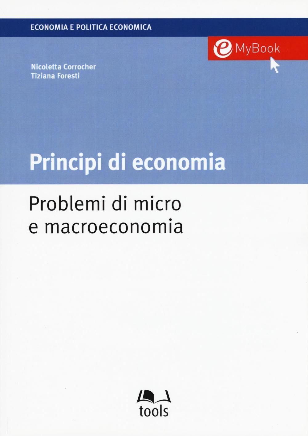 Principi di economia. Problemi di micro e macroeconomia