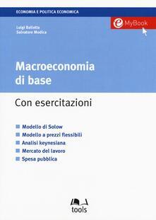 Macroeconomia di base. Con aggiornamento online - Luigi Balletta,Salvatore Modica - copertina