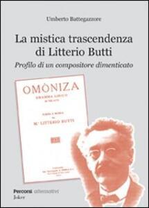 La mistica trascendenza di Litterio Butti. Profilo di un compositore dimenticato