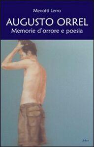 Augusto Orrel. Memorie d'orrore e di poesia