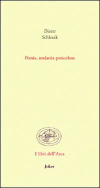 Poesia, malattia pericolosa