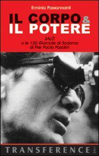 Il corpo & il potere. «Salò o le 120 giornate di Sodoma» di Pier Paolo Pasolini