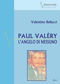 Paul Valéry. L'angelo di nessuno - Bellucci Valentino - wuz.it