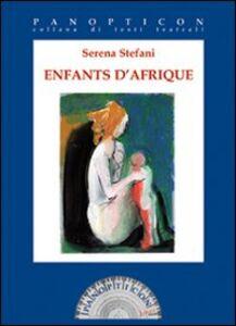 Enfants d'Afrique. Ediz. italiana e francese