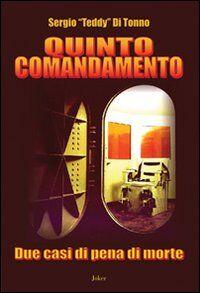 Quinto comandamento. Due casi di pena di morte