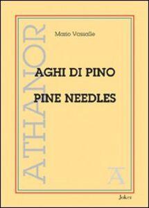 Aghi di pino-Pine needles