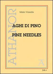 Aghi di pino-Pine needles - Mario Vassalle - copertina