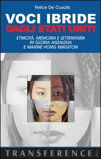 Voci ibride dagli Stati Uniti. Etnicità, memoria e letteratura in Gloria Anzaldùa e Maxine Hong Kingston