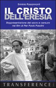 Il Cristo dell'eresia. Rappresentazione del sacro e censura nei film di Pier Paolo Pasolini