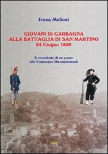 Giovani di Garbagna alla battaglia di San Martino. Il contributo di un paese alle campagne risorgimentali - copertina