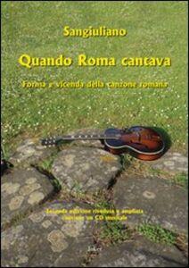 Quando Roma cantava. Forma e vicenda della canzone romana. Con CD Audio