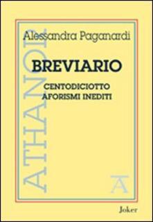 Breviario. Centodiciotto aforismi inediti - Alessandra Paganardi - copertina