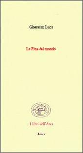 La fine del mondo. (Poesie 1942-1991). Ediz. italiana e francese
