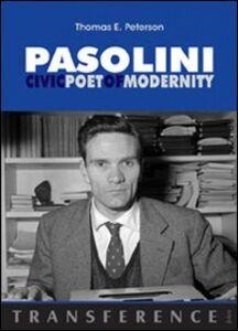 Pasolini. Civic poet of modernity