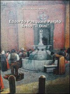 Edoardo Pasquale Perolo detto «il Dini»