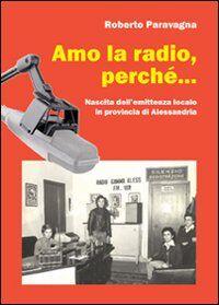 Amo la radio, perché... Nascita dell'emittenza locale in provincia di Alessandria