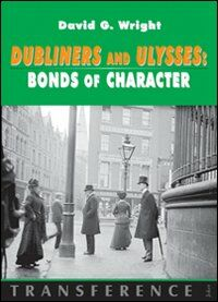 Dubliners and Ulysses. Bonds of character
